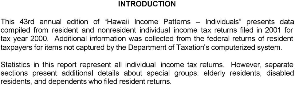 Additional information was collected from the federal returns of resident taxpayers for items not captured by the Department of Taxation s