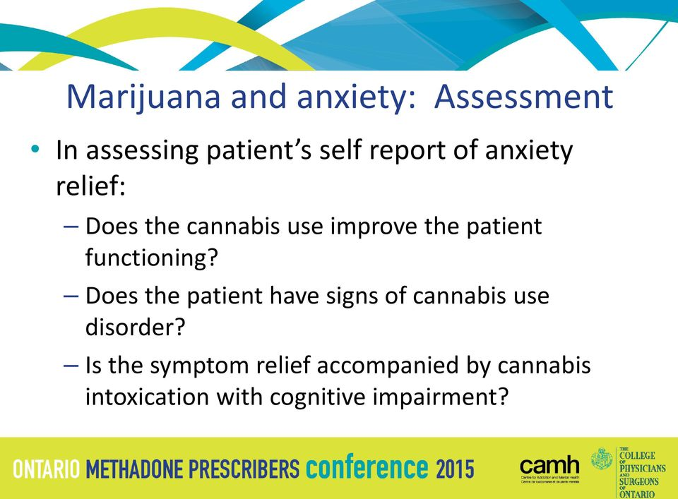 functioning? Does the patient have signs of cannabis use disorder?