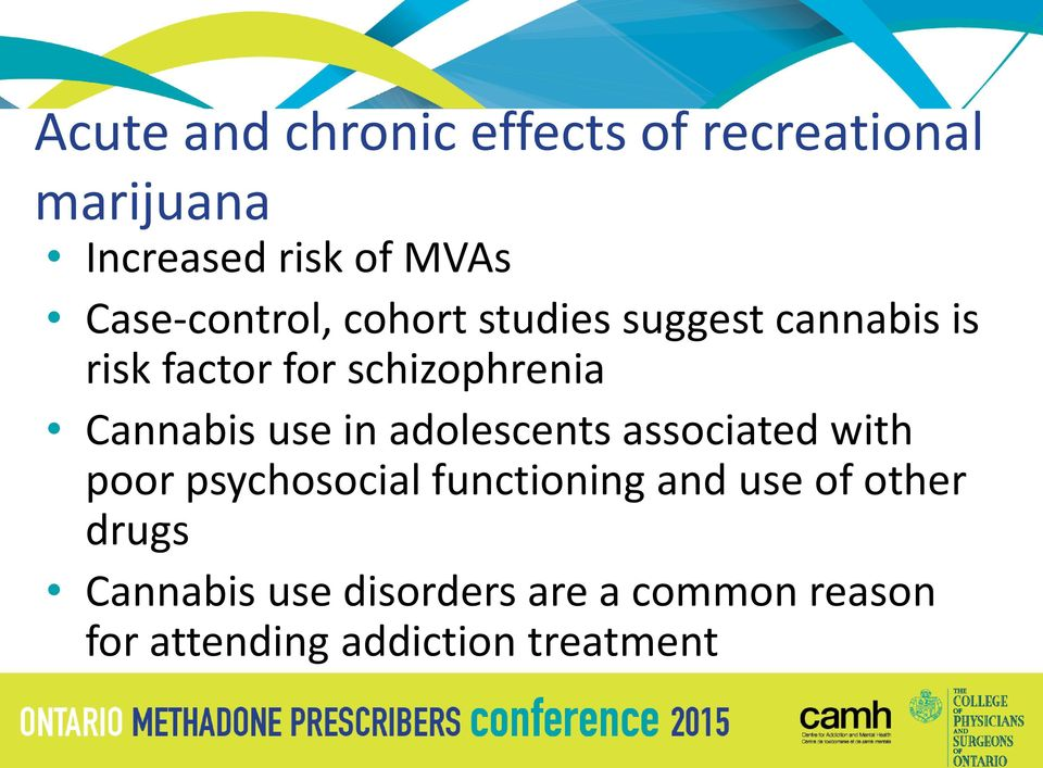 Cannabis use in adolescents associated with poor psychosocial functioning and use