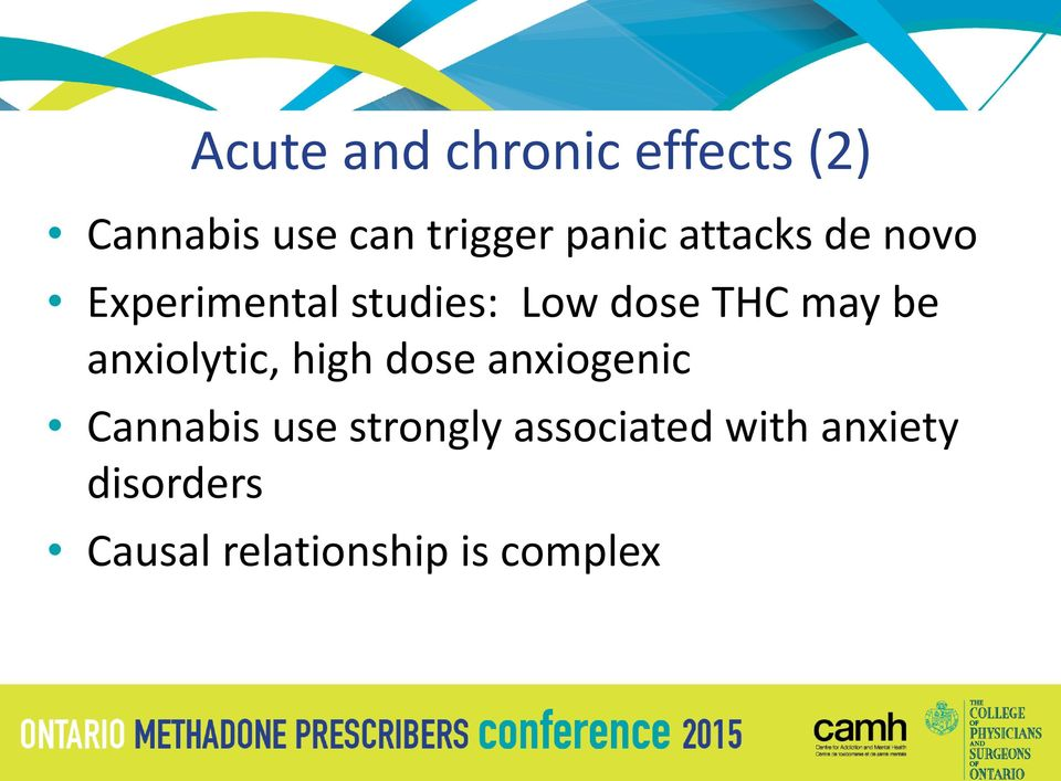 may be anxiolytic, high dose anxiogenic Cannabis use