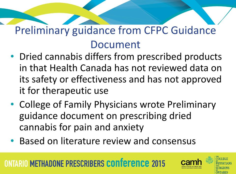 not approved it for therapeutic use College of Family Physicians wrote Preliminary guidance