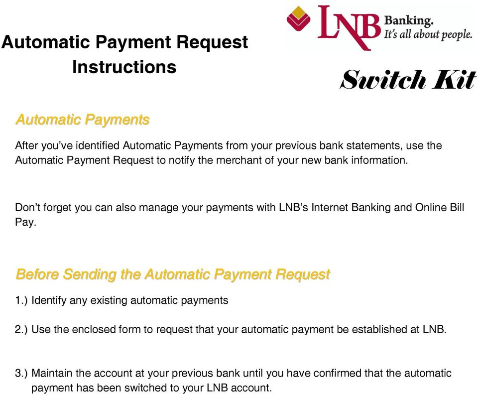 Don t forget you can also manage your payments with LNB s Internet Banking and Online Bill Pay. Before Sending the Automatic Payment Request 1.