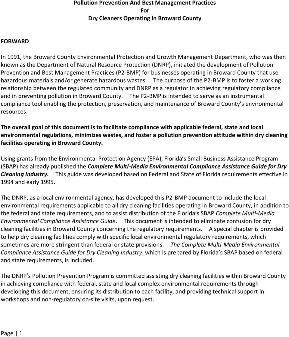 The purpose of the P2-BMP is to foster a working relationship between the regulated community and DNRP as a regulator in achieving regulatory compliance and in preventing pollution in Broward County.