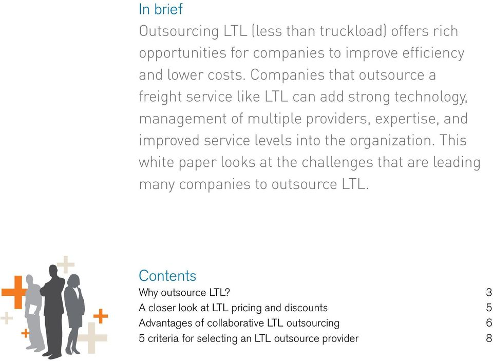 service levels into the organization. This white paper looks at the challenges that are leading many companies to outsource LTL.