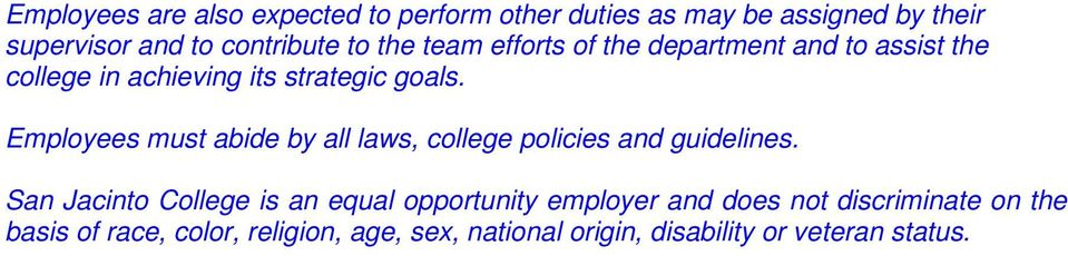 Employees must abide by all laws, college policies and guidelines.