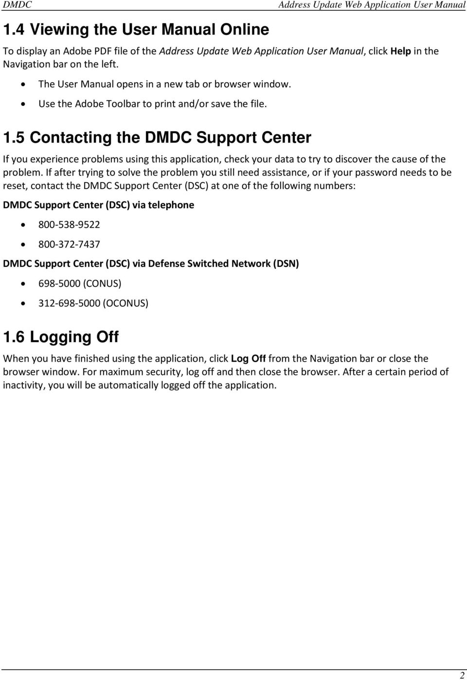 5 Contacting the DMDC Support Center If you experience problems using this application, check your data to try to discover the cause of the problem.