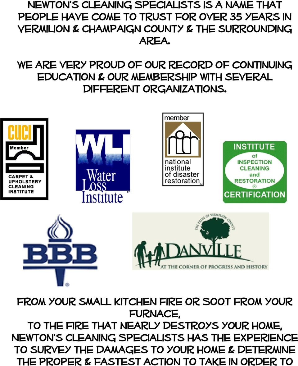 We are very proud of our record of continuing education & our membership with several different organizations.