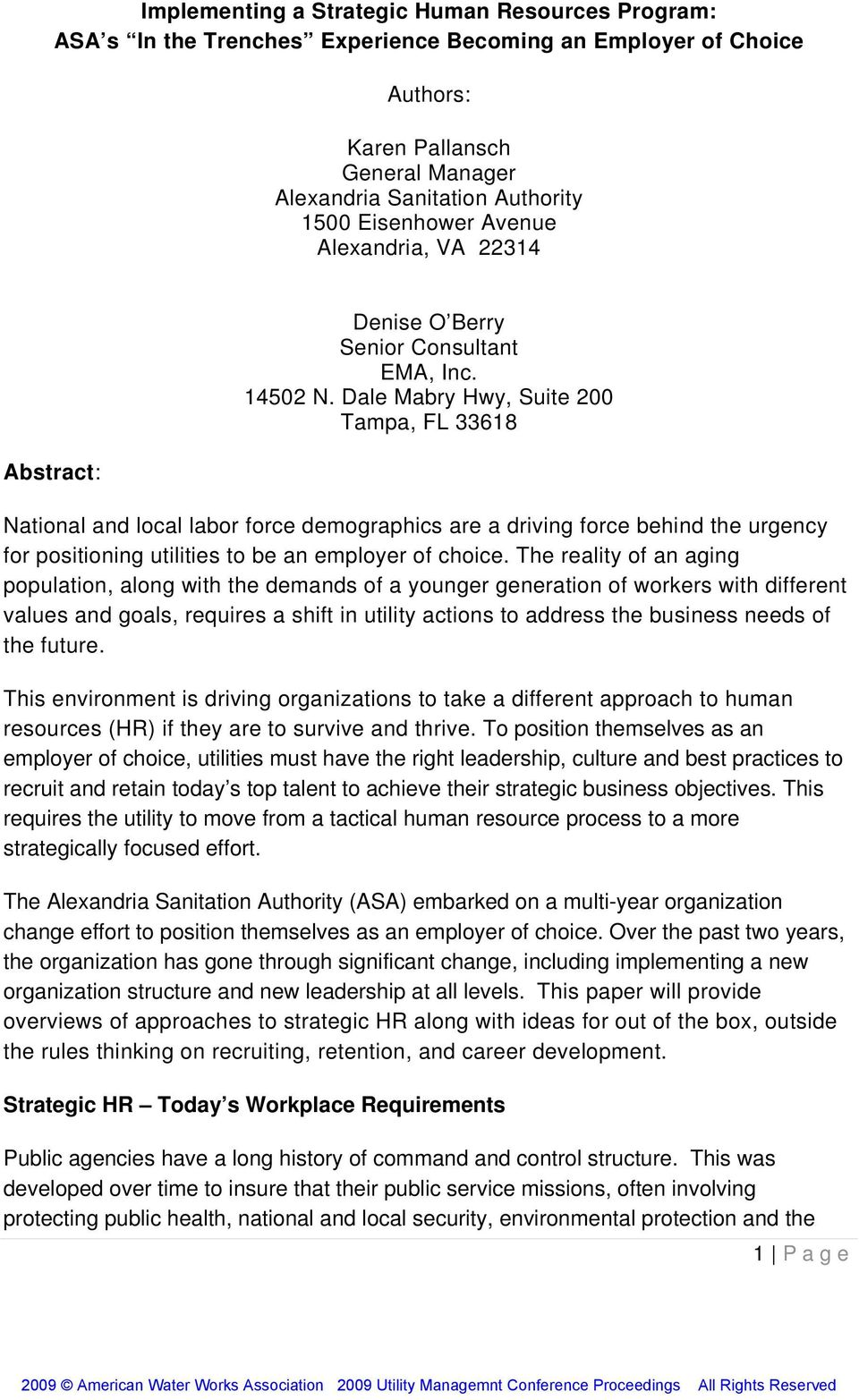 Dale Mabry Hwy, Suite 200 Tampa, FL 33618 National and local labor force demographics are a driving force behind the urgency for positioning utilities to be an employer of choice.