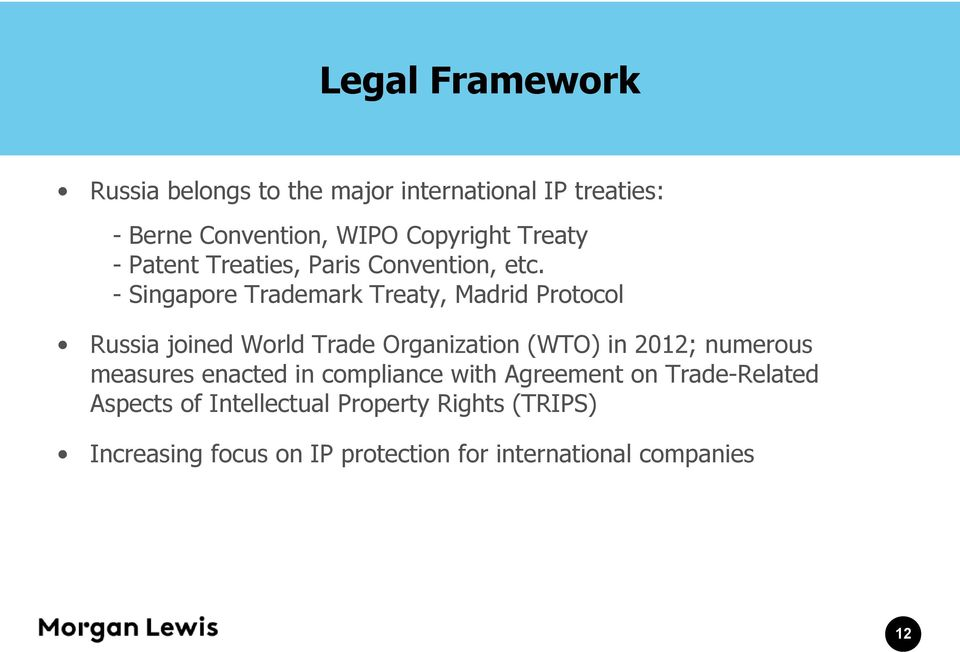 - Singapore Trademark Treaty, Madrid Protocol Russia joined World Trade Organization (WTO) in 2012; numerous