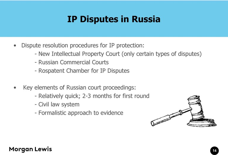 Courts - Rospatent Chamber for IP Disputes Key elements of Russian court proceedings: