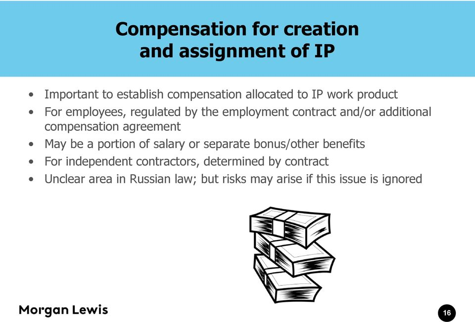 agreement May be a portion of salary or separate bonus/other benefits For independent contractors,