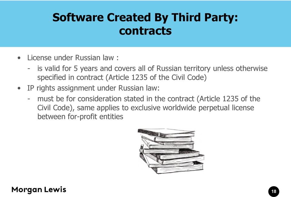 Code) IP rights assignment under Russian law: - must be for consideration stated in the contract