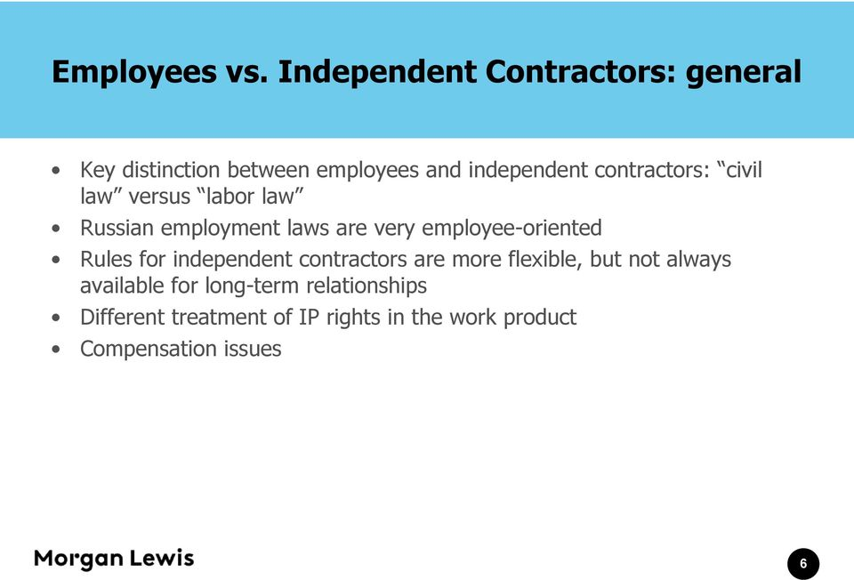 contractors: civil law versus labor law Russian employment laws are very employee-oriented
