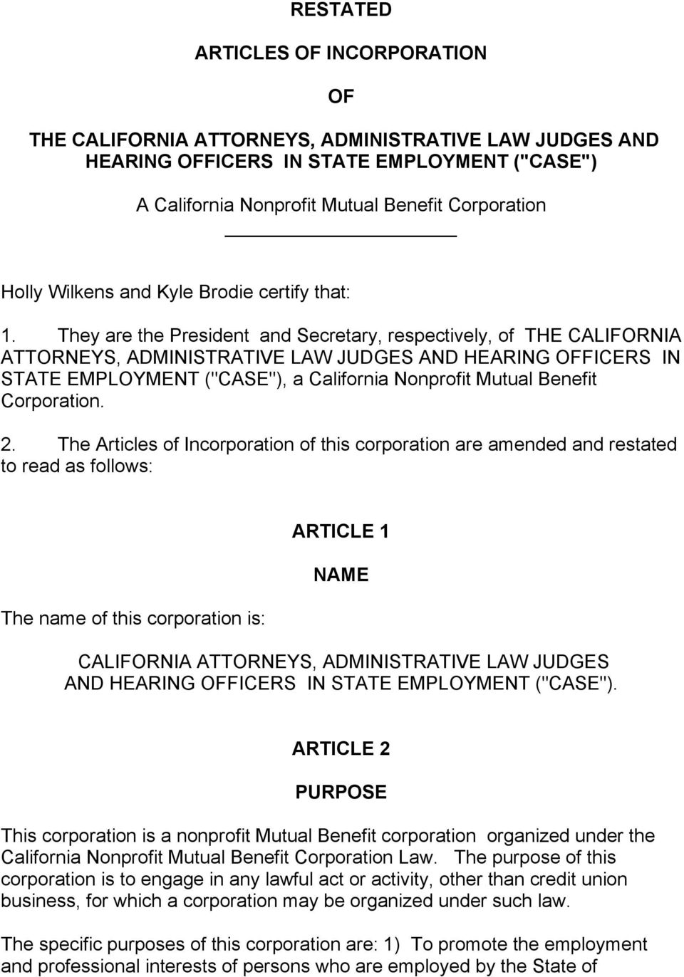 "They are the President and Secretary, respectively, of THE CALIFORNIA ATTORNEYS, ADMINISTRATIVE LAW JUDGES AND HEARING OFFICERS IN STATE EMPLOYMENT (""CASE""), a California Nonprofit Mutual Benefit"