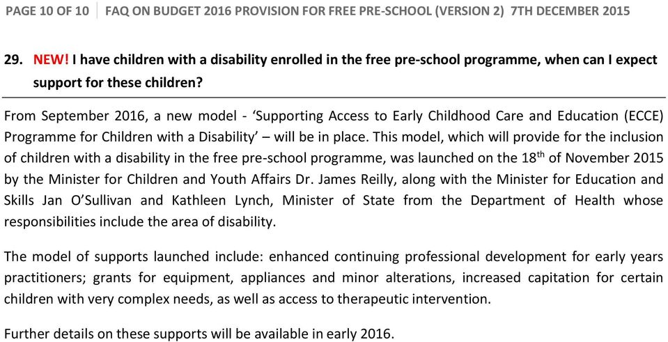 From September 2016, a new model - Supporting Access to Early Childhood Care and Education (ECCE) Programme for Children with a Disability will be in place.