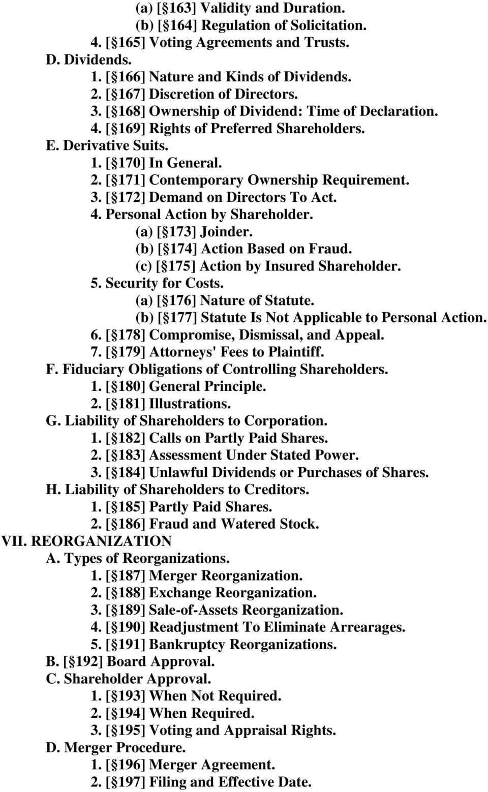 [ 171] Contemporary Ownership Requirement. 3. [ 172] Demand on Directors To Act. 4. Personal Action by Shareholder. (a) [ 173] Joinder. (b) [ 174] Action Based on Fraud.