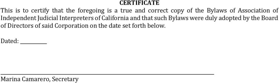 California and that such Bylaws were duly adopted by the Board of Directors