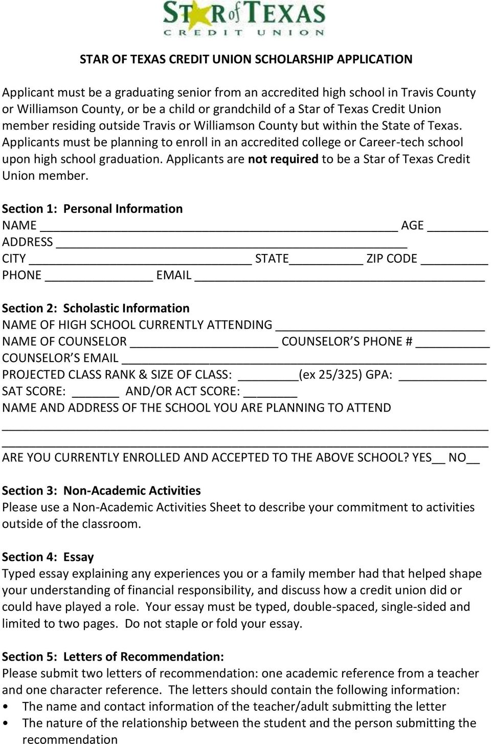 Applicants must be planning to enroll in an accredited college or Career-tech school upon high school graduation. Applicants are not required to be a Star of Texas Credit Union member.