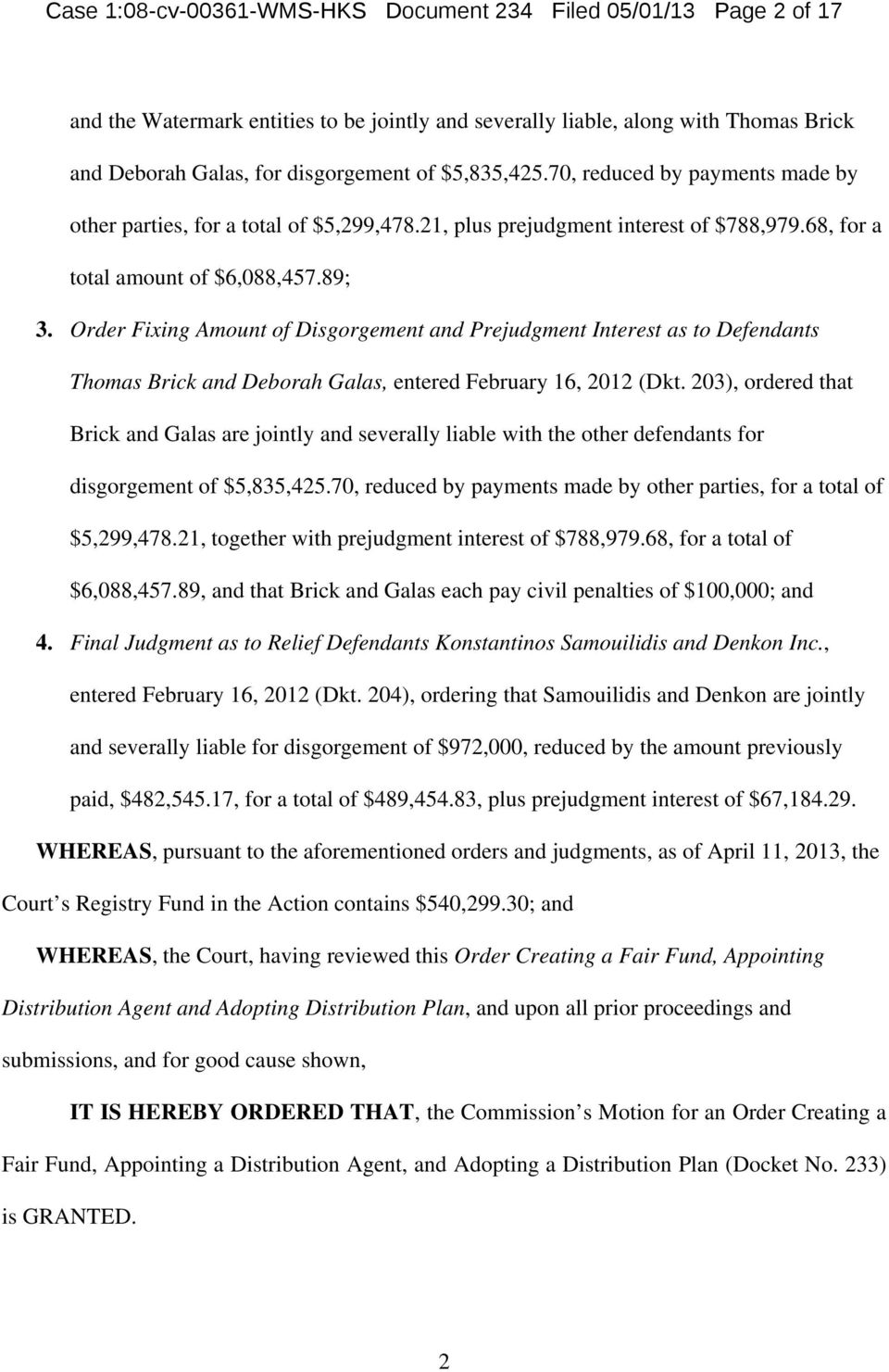 Order Fixing Amount of Disgorgement and Prejudgment Interest as to Defendants Thomas Brick and Deborah Galas, entered February 16, 2012 (Dkt.