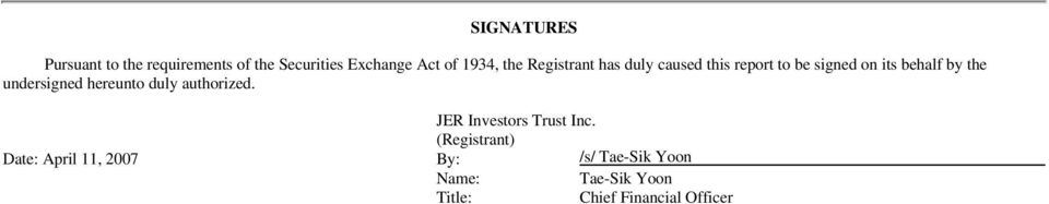 undersigned hereunto duly authorized. JER Investors Trust Inc.