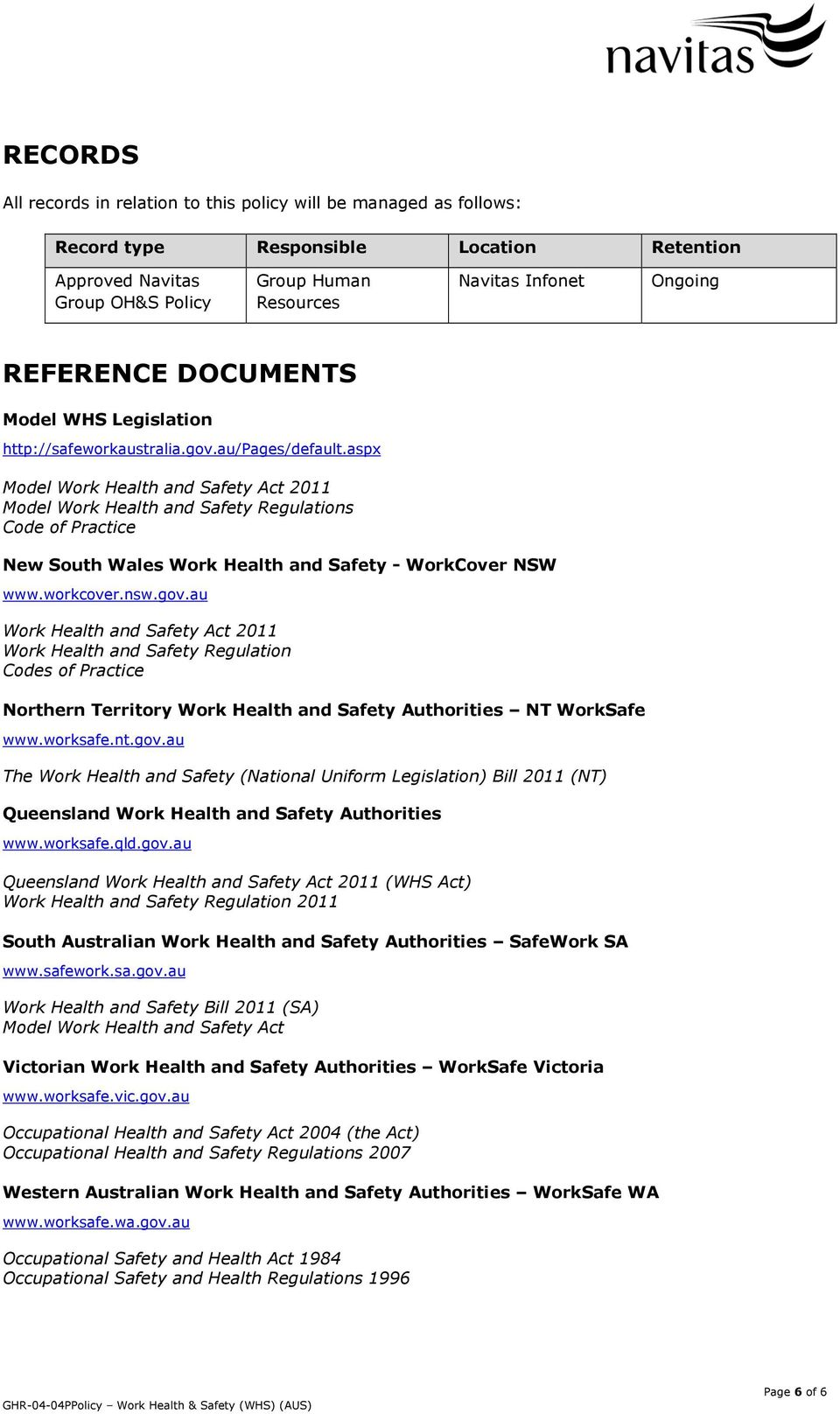 aspx Model Work Health and Safety Act 2011 Model Work Health and Safety Regulations Code of Practice New South Wales Work Health and Safety - WorkCover NSW www.workcover.nsw.gov.