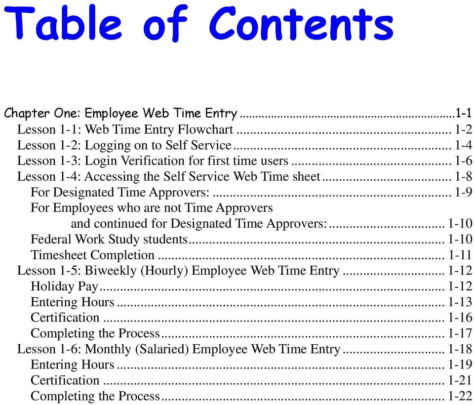 .. 1-9 For Employees who are not Time Approvers and continued for Designated Time Approvers:... 1-10 Federal Work Study students... 1-10 Timesheet Completion.