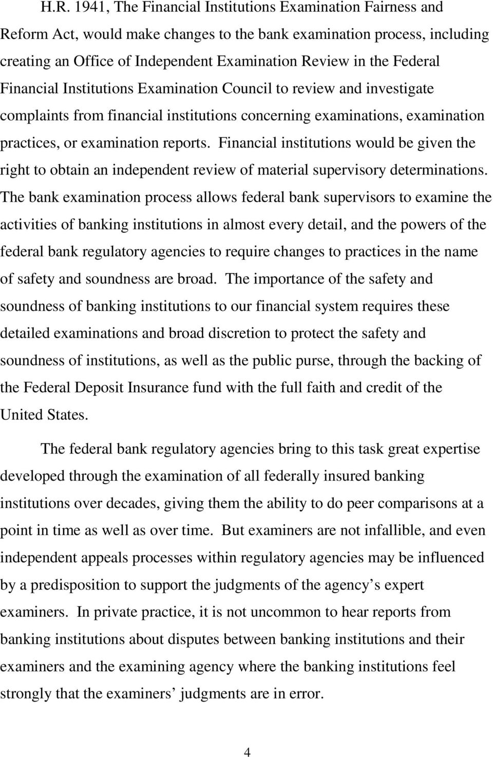 Financial institutions would be given the right to obtain an independent review of material supervisory determinations.