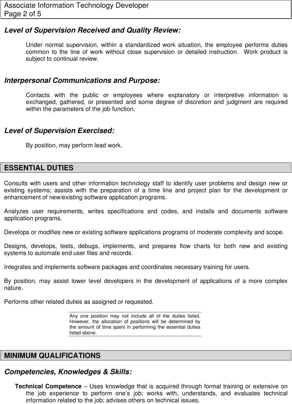 Interpersonal Communications and Purpose: Contacts with the public or employees where explanatory or interpretive information is exchanged, gathered, or presented and some degree of discretion and