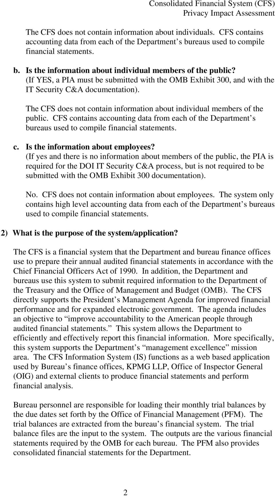 CFS contains accounting data from each of the Department s bureaus used to compile financial statements. c. Is the information about employees?