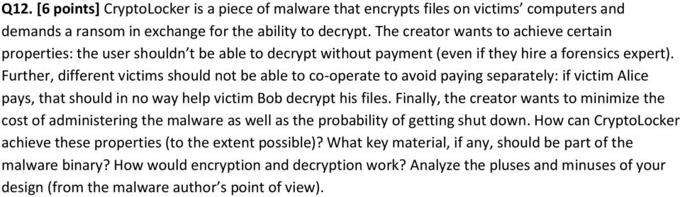 Further, different victims should not be able to co-operate to avoid paying separately: if victim Alice pays, that should in no way help victim Bob decrypt his files.