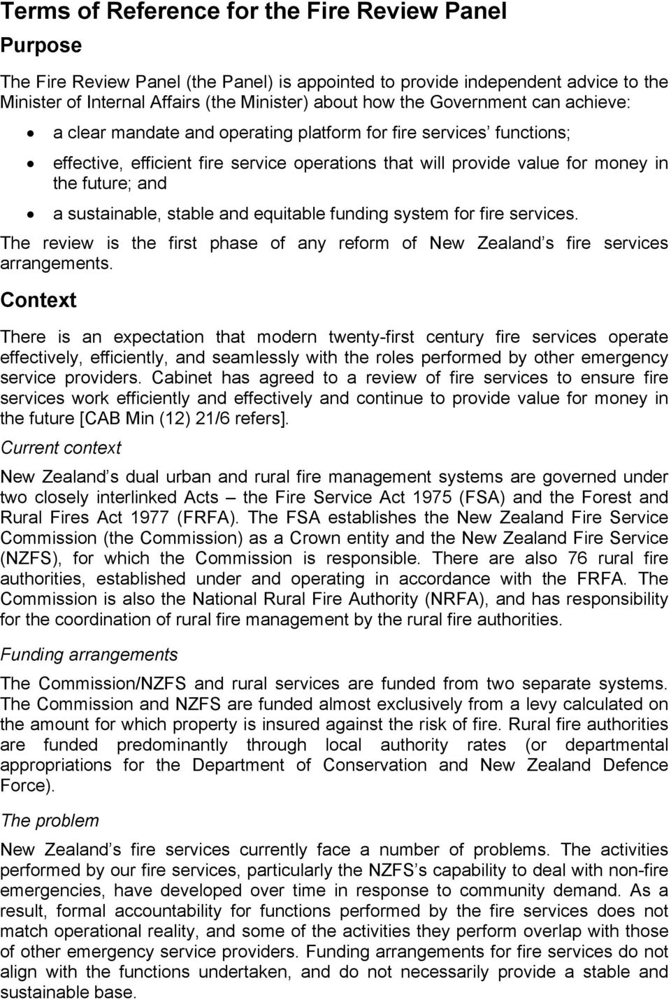 equitable funding system fr fire services. The review is the first phase f any refrm f New Zealand s fire services arrangements.