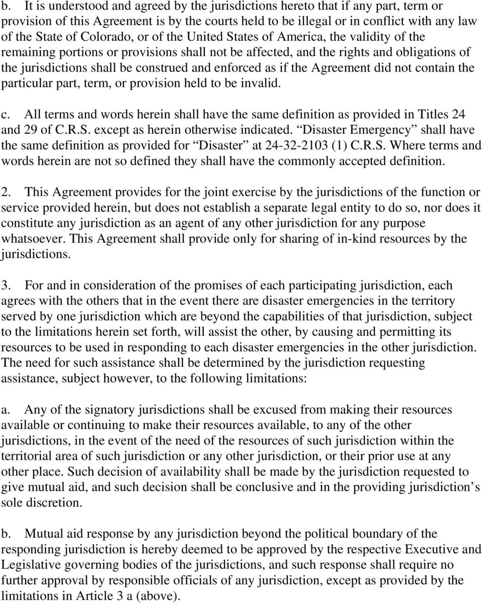 enforced as if the Agreement did not contain the particular part, term, or provision held to be invalid. c. All terms and words herein shall have the same definition as provided in Titles 24 and 29 of C.