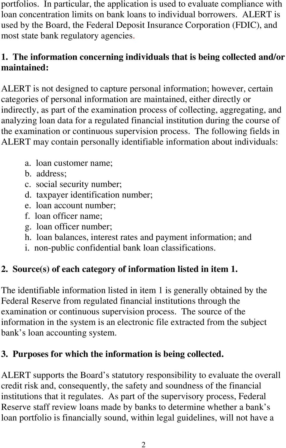The information concerning individuals that is being collected and/or maintained: ALERT is not designed to capture personal information; however, certain categories of personal information are