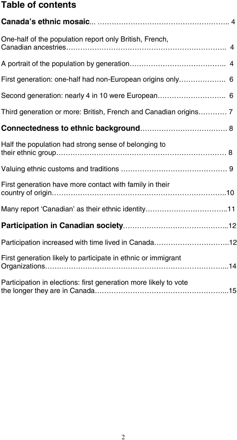 . 6 Third generation or more: British, French and Canadian origins 7 Connectedness to ethnic background.