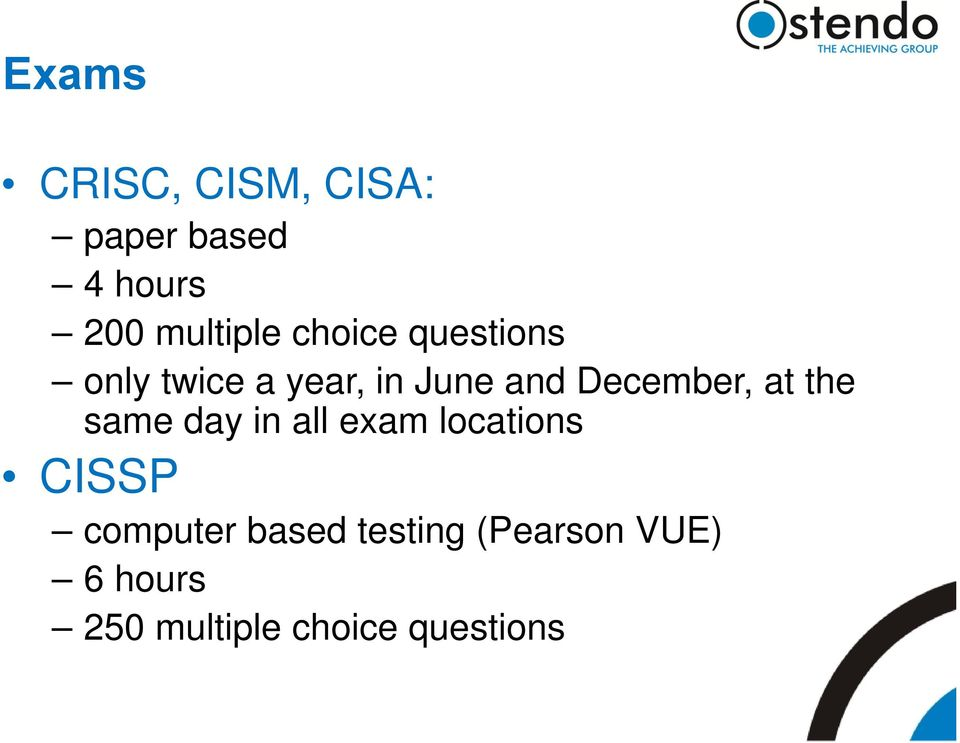 at the same day in all exam locations CISSP computer based