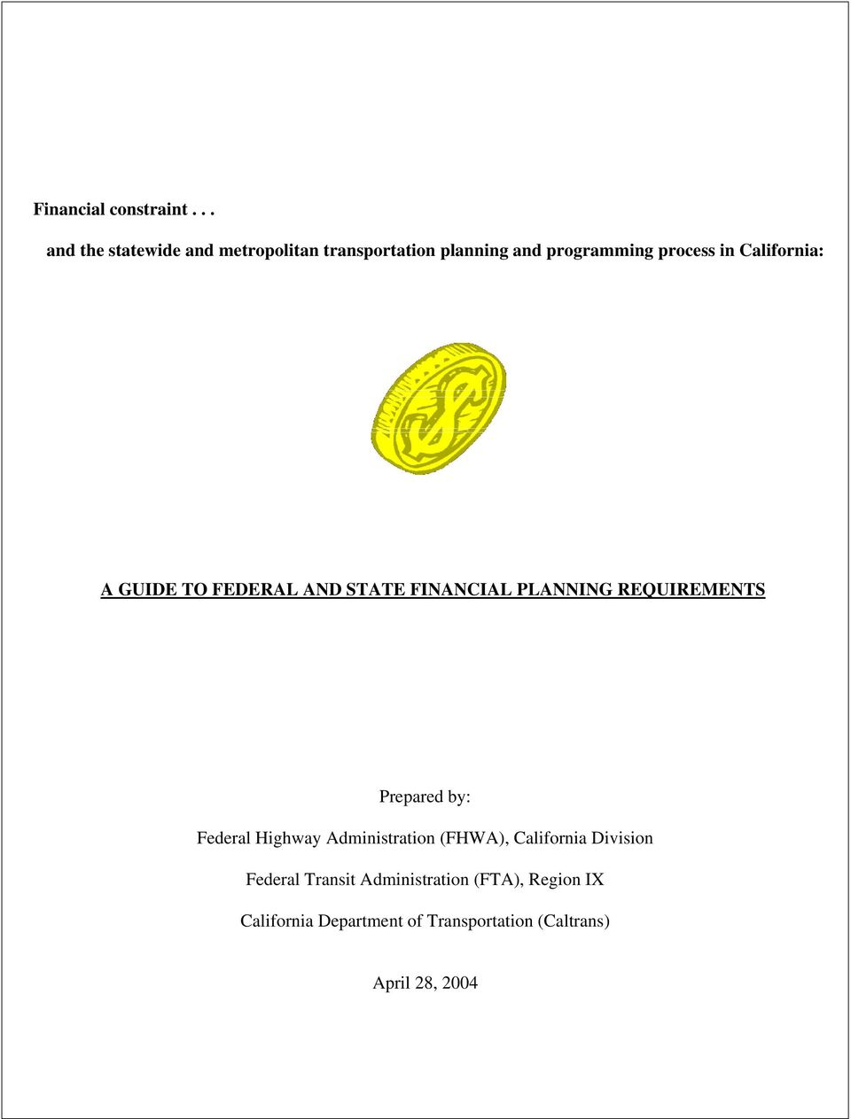 California: A GUIDE TO FEDERAL AND STATE FINANCIAL PLANNING REQUIREMENTS Prepared by: