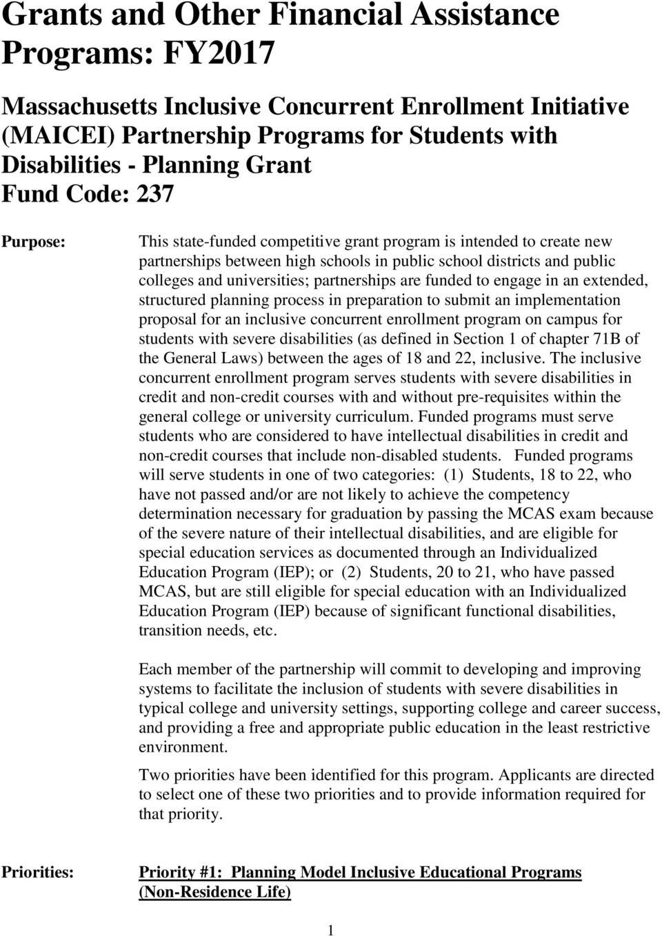 partnerships are funded to engage in an extended, structured planning process in preparation to submit an implementation proposal for an inclusive concurrent enrollment program on campus for students