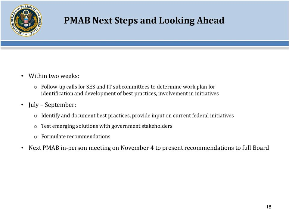 document best practices, provide input on current federal initiatives o Test emerging solutions with government