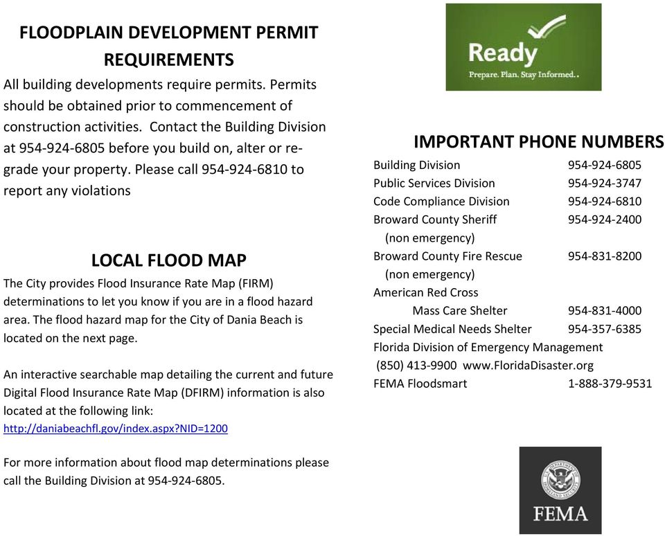 Please call 954 924 6810 to report any violations LOCAL FLOOD MAP The City provides Flood Insurance Rate Map (FIRM) determinations to let you know if you are in a flood hazard area.