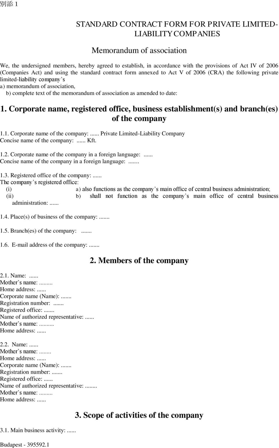 of association as amended to date: 1. Corporate name, registered office, business establishment(s) and branch(es) of the company 1.1. Corporate name of the company:.