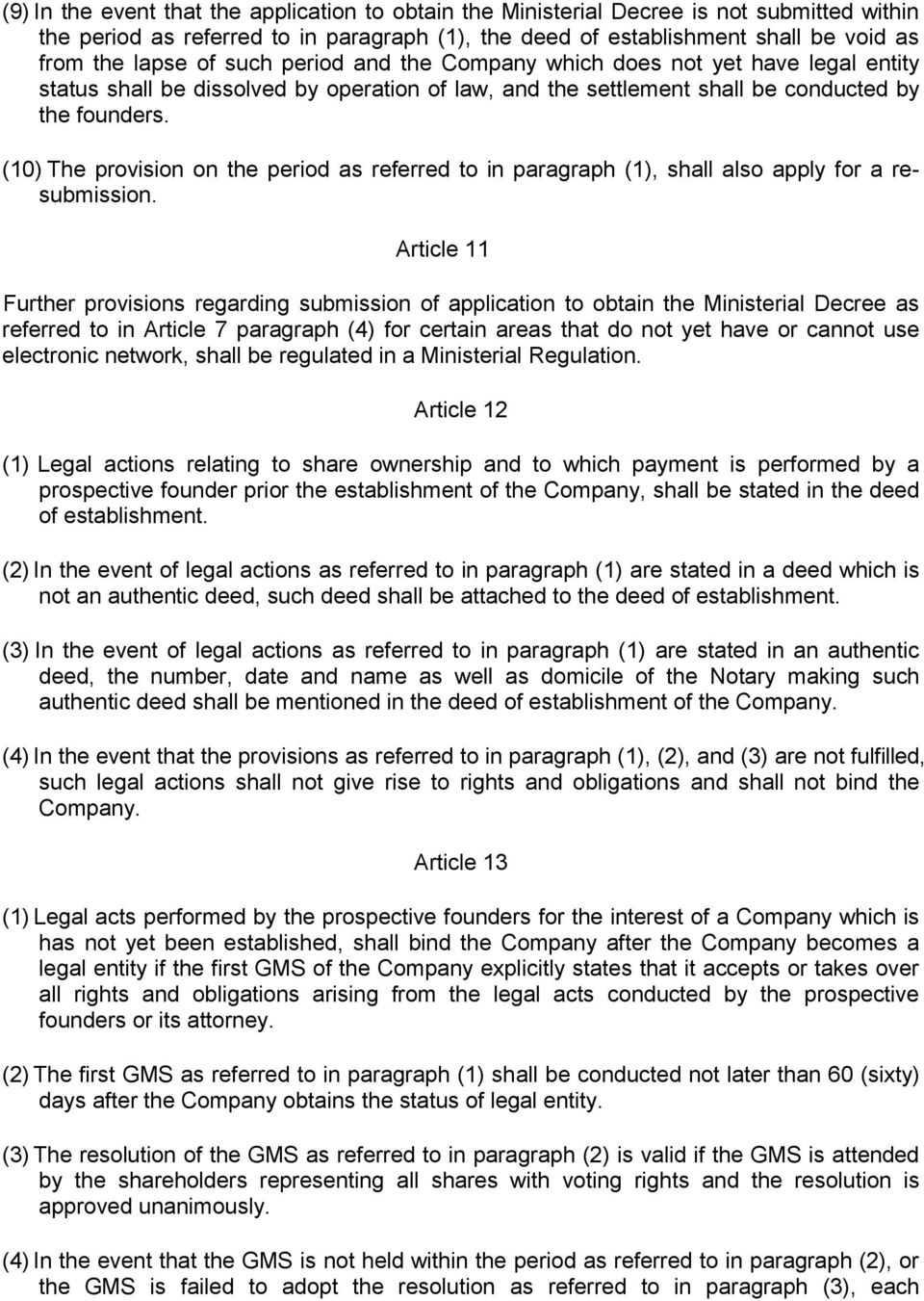(10) The provision on the period as referred to in paragraph (1), shall also apply for a resubmission.