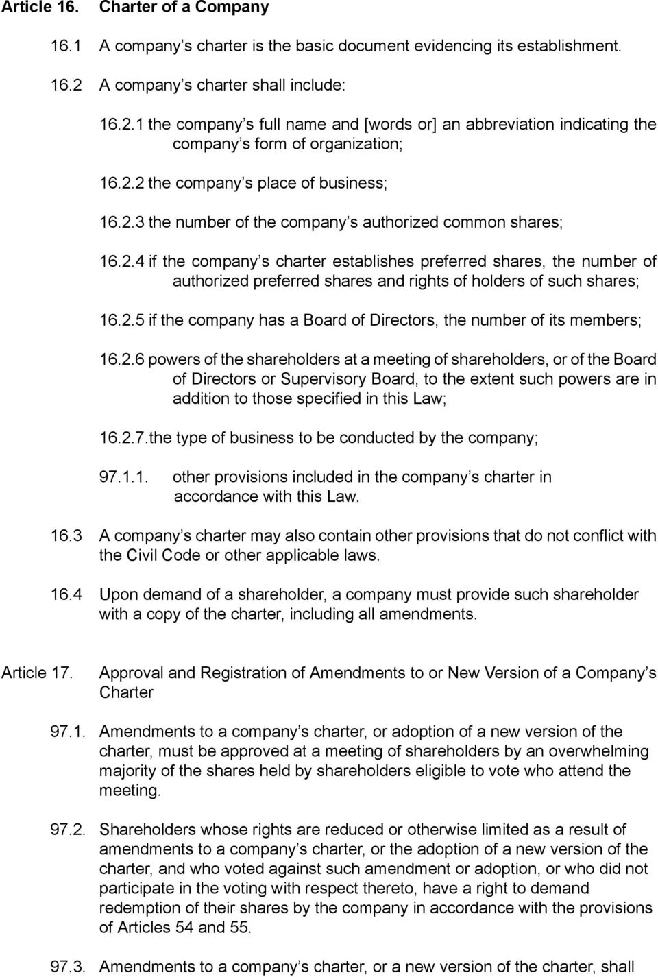 2.4 if the company s charter establishes preferred shares, the number of authorized preferred shares and rights of holders of such shares; 16.2.5 if the company has a Board of Directors, the number of its members; 16.
