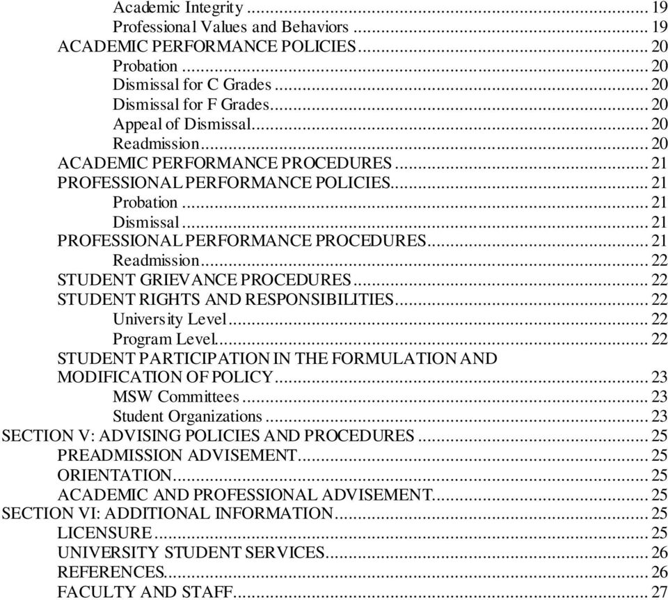 .. 22 STUDENT GRIEVANCE PROCEDURES... 22 STUDENT RIGHTS AND RESPONSIBILITIES... 22 University Level... 22 Program Level... 22 STUDENT PARTICIPATION IN THE FORMULATION AND MODIFICATION OF POLICY.
