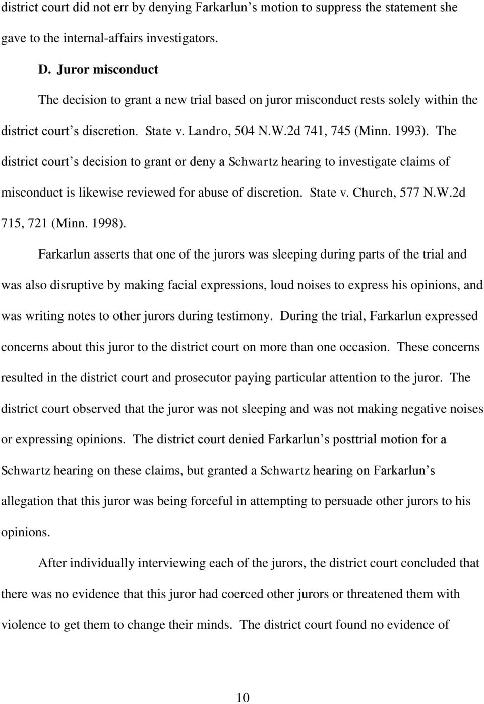 The district court s decision to grant or deny a Schwartz hearing to investigate claims of misconduct is likewise reviewed for abuse of discretion. State v. Church, 577 N.W.2d 715, 721 (Minn. 1998).