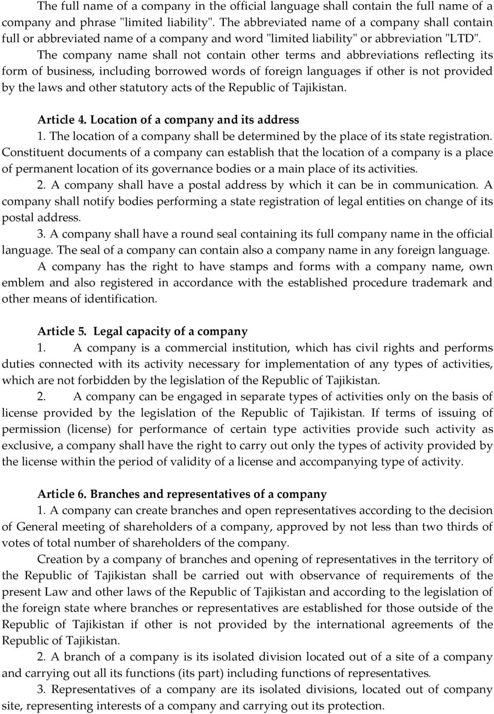 The company name shall not contain other terms and abbreviations reflecting its form of business, including borrowed words of foreign languages if other is not provided by the laws and other