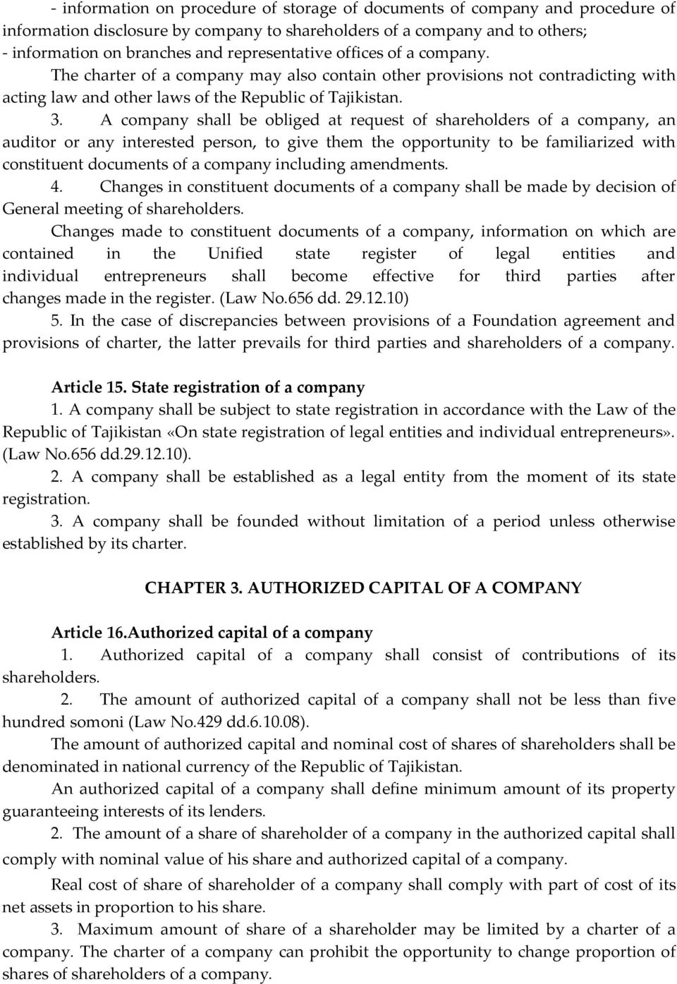 A company shall be obliged at request of shareholders of a company, an auditor or any interested person, to give them the opportunity to be familiarized with constituent documents of a company