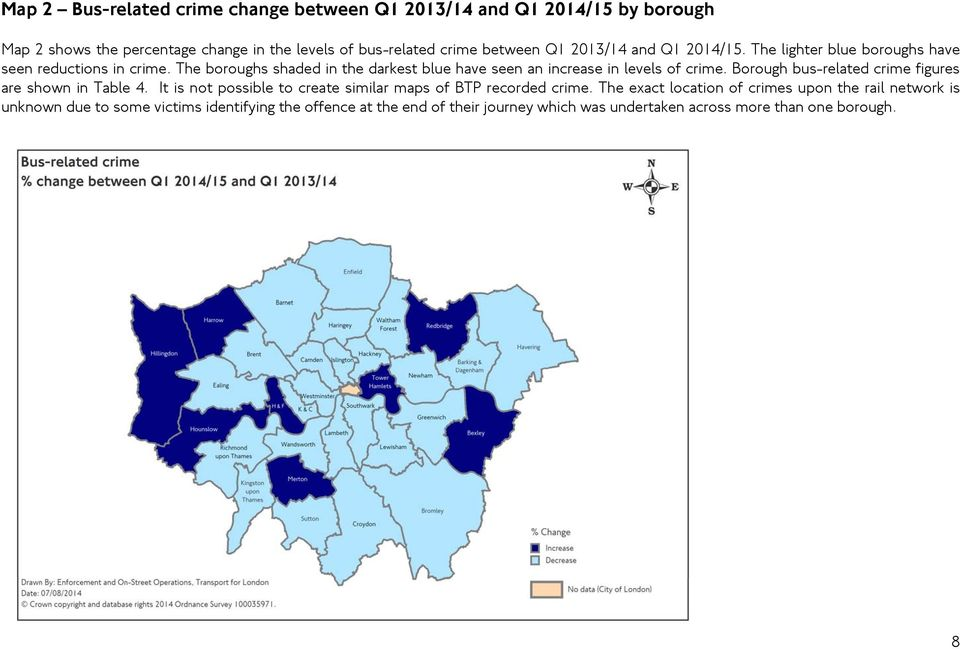 The boroughs shaded in the darkest blue have seen an increase in levels of crime. Borough bus-related crime figures are shown in Table 4.