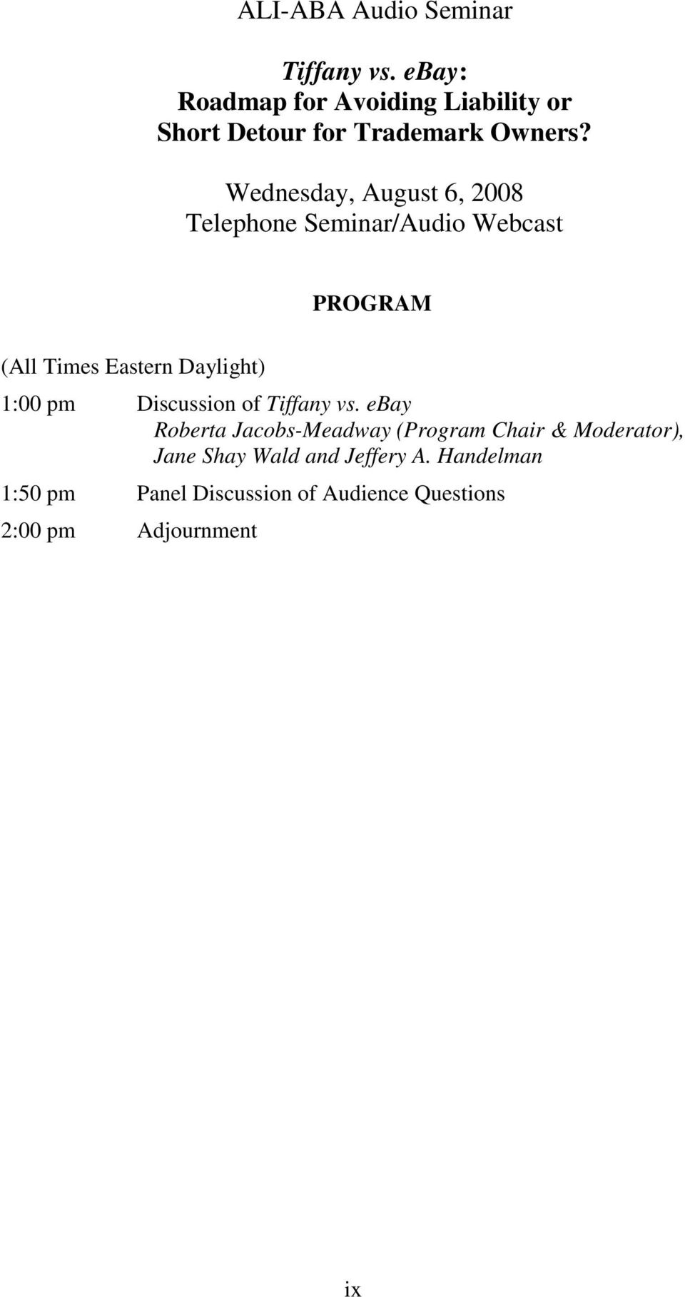 Wednesday, August 6, 2008 Telephone Seminar/Audio Webcast PROGRAM (All Times Eastern Daylight) 1:00