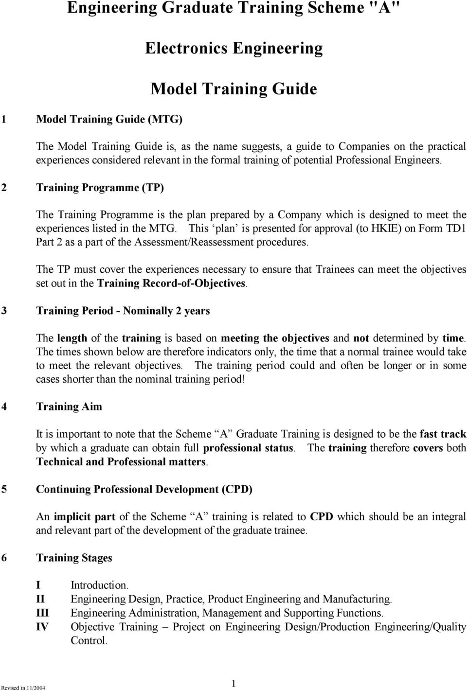 2 Training Programme (TP) The Training Programme is the plan prepared by a Company which is designed to meet the experiences listed in the MTG.