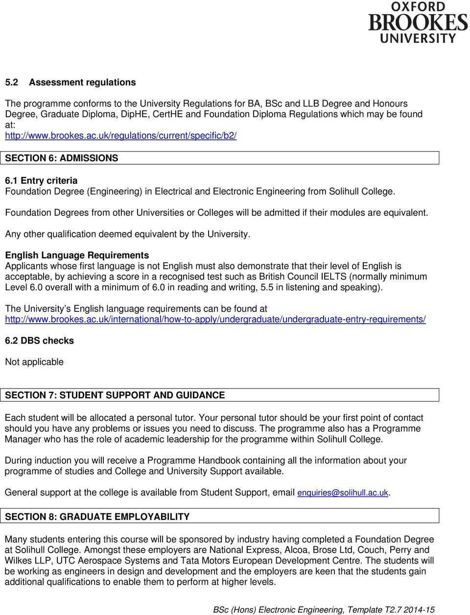 1 Entry criteria Foundation Degree (Engineering) in Electrical and Electronic Engineering from Solihull College.